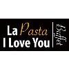 LA PASTA, I LOVE YOU